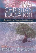 Mapping Christian Education Paperback