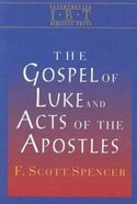 The Gospel of Luke and the Acts of the Apostles (Interpreting Biblical Texts Series) Hardback