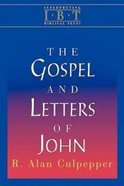 The Gospel and Letters of John (Interpreting Biblical Texts Series) Paperback