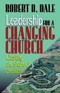 Leadership For a Changing Church Paperback