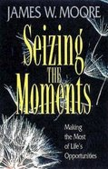 Seizing the Moments Paperback