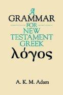 A Grammar For New Testament Greek (1999) Hardback