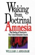 Waking From Doctrinal Amnesia Paperback