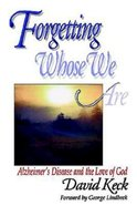 Forgetting Whose We Are Paperback