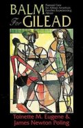 Balm For Gilead Paperback
