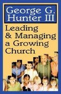 Leading & Managing a Growing Church Paperback