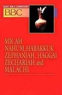 Micah, Nahum, Habbakuk, Zephaniah, Haggai, Zechariah and Malachi (#16 in Basic Bible Commentary Series) Paperback