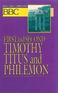 First and Second Timothy, Titus and Philemon (#26 in Basic Bible Commentary Series) Paperback