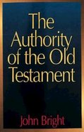 The Authority of the Old Testament Paperback
