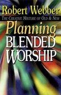 Planning Blended Worship Paperback