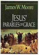 Jesus' Parables of Grace Paperback
