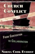 Church Conflict: From Conflict to Collaboration Paperback