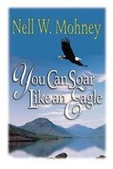 You Can Soar Like An Eagle Paperback