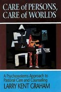 Care of Persons, Care of Worlds Paperback