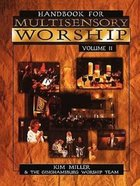 Handbook For Multisensory Worship (Vol 2) Paperback