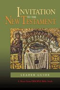 Invitation to the New Testament (Leader's Guide) (Disciple Short-term Studies Series) Paperback