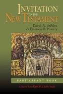 Invitation to the New Testament (Participant's Book) (Disciple Short-term Studies Series) Paperback