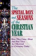 The Special Days and Seasons of the Christian Year Paperback