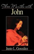 Three Months With John Paperback