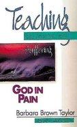Teaching Sermons: God in Pain Paperback