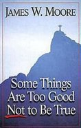 Some Things Are Too Good Not to Be True Paperback