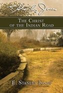 The Christ of the Indian Road Paperback