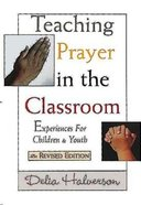 Teaching Prayer in the Classroom (2003) Paperback