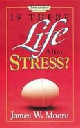 Is There Life After Stress? Paperback