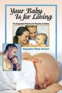 Your Baby is For Loving Paperback