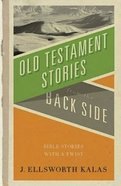 Old Testament Stories From the Back Side Paperback