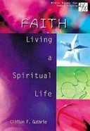 Faith (20/30 Bible Study For Young Adults Series) Paperback