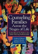 Counseling Families Across the Stages of Life Paperback