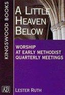 A Little Heaven Below Paperback