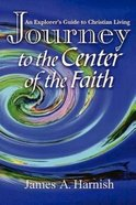 Journey to the Center of Faith Paperback