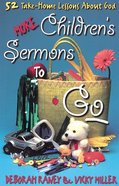 More Childrens Sermons to Go Paperback