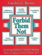 Forbid Them Not (Year B) Paperback