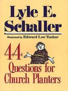 44 Questions For Church Planters Paperback