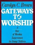 Gateways to Worship Paperback