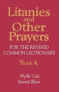 Litanies and Other Prayers For the Revised Common Lectionary Year a Paperback