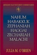 Nahum, Habakkuk, Zephaniah, Haggai, Zechariah, Malachi (Abingdon Old Testament Commentaries Series) Paperback
