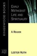 Early Methodist Life and Spirituality Paperback