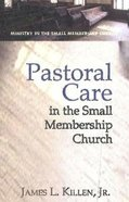 Pastoral Care in the Small-Membership Church Paperback