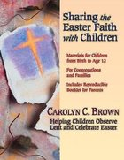 Sharing the Easter Faith With Children Paperback