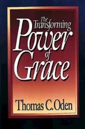 The Transforming Power of Grace Paperback
