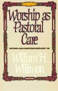 Worship as Pastoral Care Paperback
