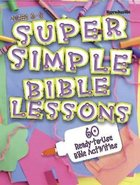 Super Simple Bible Lessons (Ages 6-8) Paperback