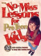 No-Miss Lessons For Preteen Kids Paperback