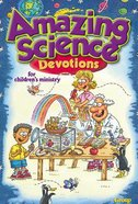 Amazing Science Devotions For Childrens Ministry Paperback
