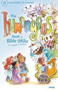 The Humongous Book of Bible Skits For Children's Ministry Paperback