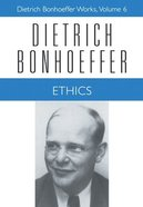 Ethics (#06 in Dietrich Bonhoeffer Works Series) Hardback